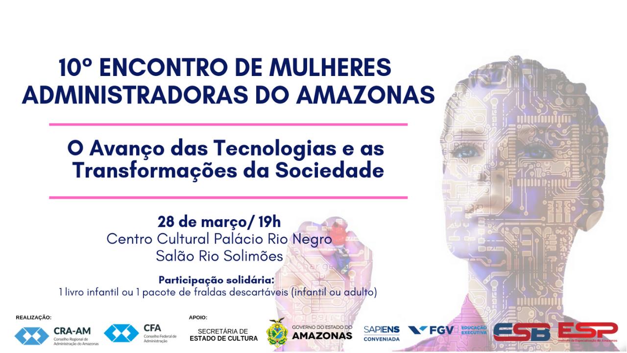 A tecnologia é foco das discussões do Décimo Encontro de Mulheres Administradoras do Amazonas