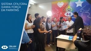 Ações do Sistema CFA/CRAs ganham força em Parintins