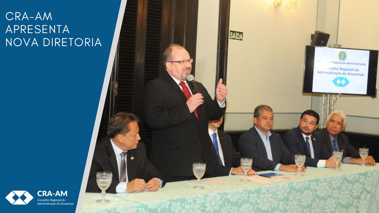 CRA-AM apresenta sua Nova Diretoria Executiva para o biênio 2019/2020