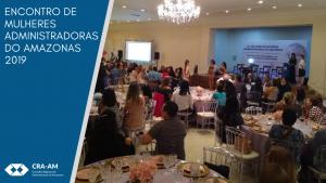 Encontro de Mulheres Administradoras do Amazonas 2019