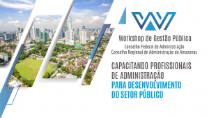 Workshop de Gestão Pública CFA/CRA-AM