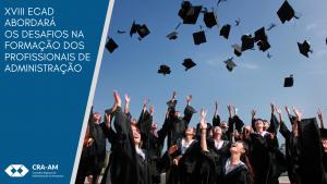 ECAD 2019 – Os desafios para academia na formação dos novos profissionais de Administração