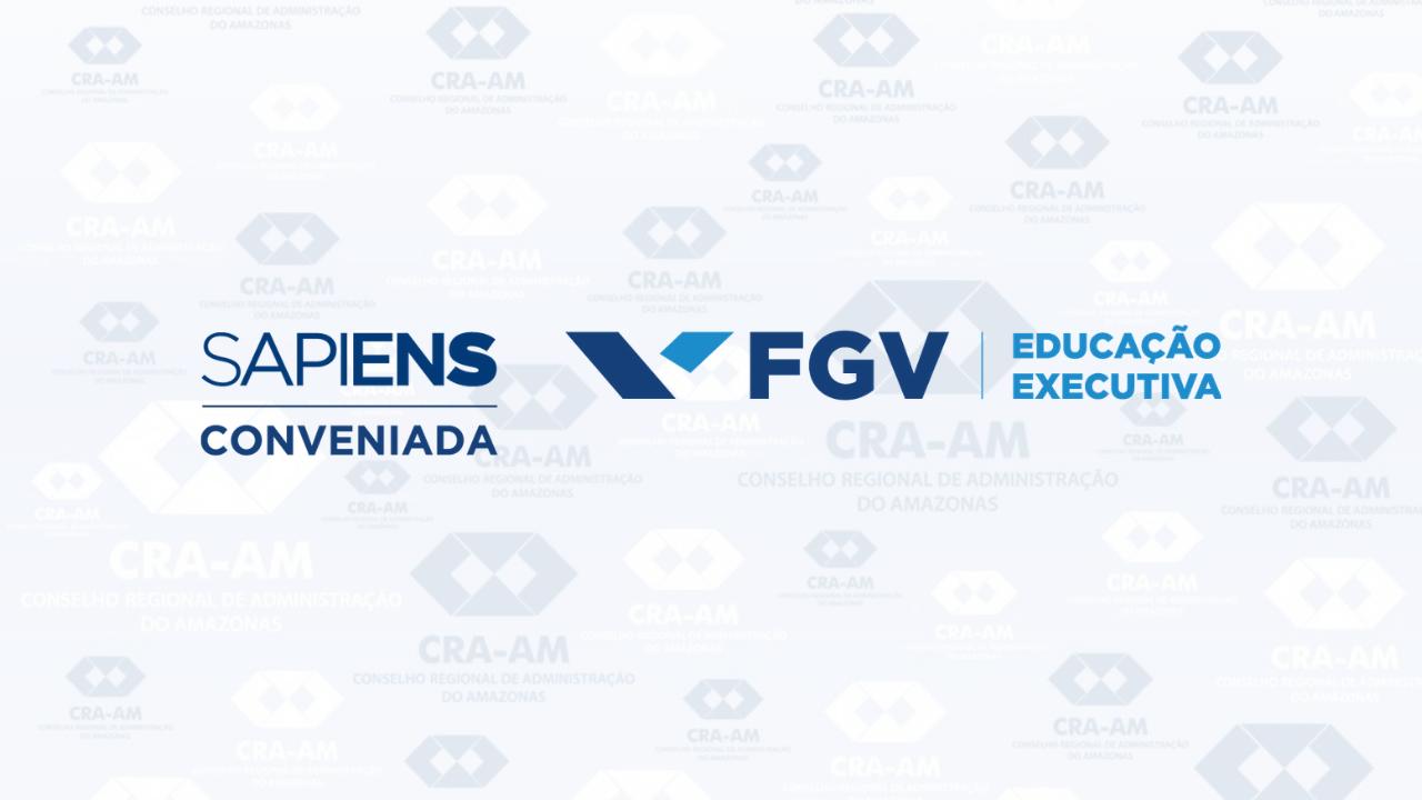 A Sapiens FGV, em parceria com o CRA-AM, traz para Manaus a 6ª turma do MBA de Gestão Empresarial