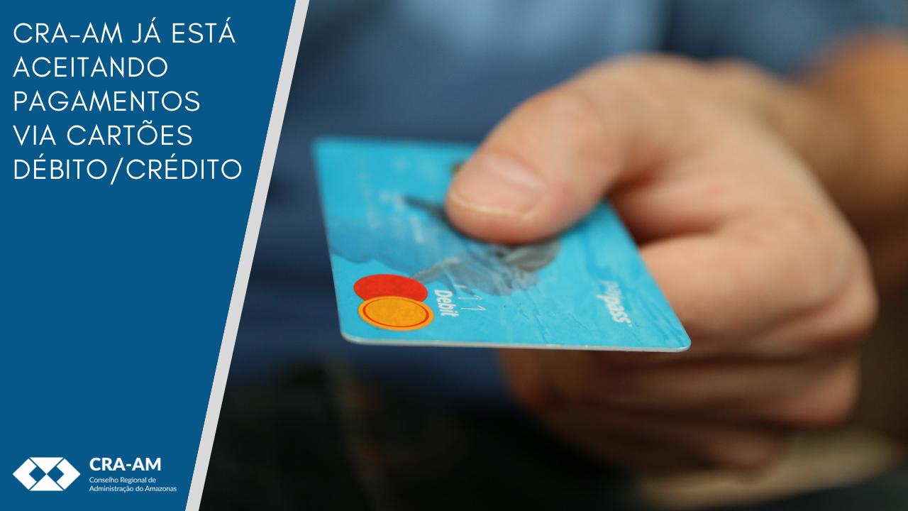 CRA-AM já está aceitando pagamentos nos cartões