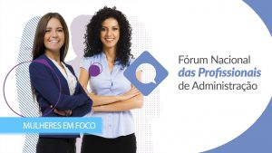 CFA realiza 2º Fórum das Profissionais de Administração