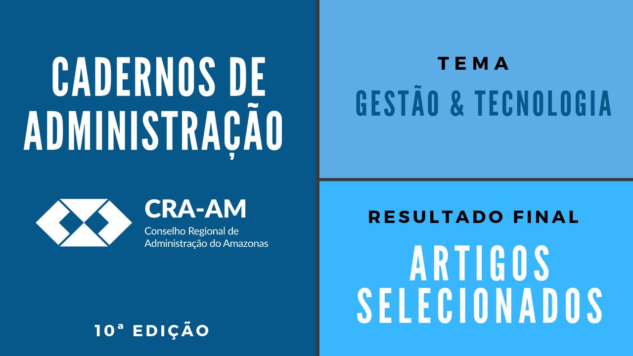 CRA-AM divulga os trabalhos selecionados para a Revista Cadernos de Administração 2019