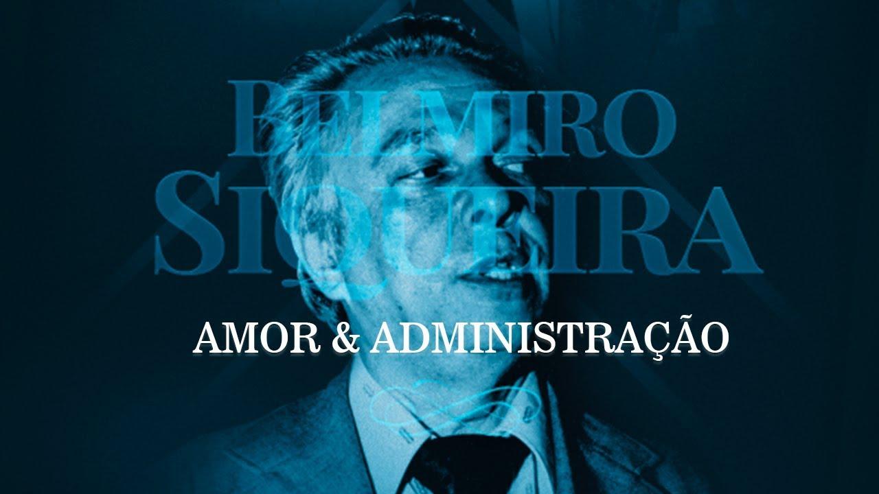 Cine ADM / Belmiro Siqueira – Amor & Administração