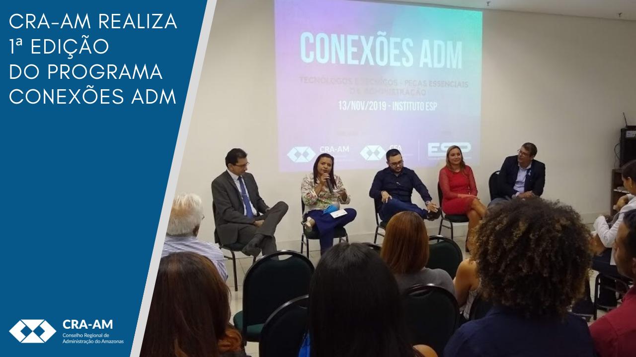 Conexões ADM discute a atuação dos profissionais de Administração