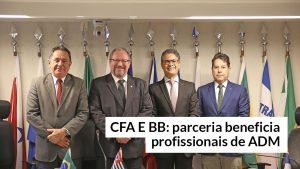 Profissionais de Administração serão beneficiados com acordo entre o CFA e BB