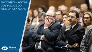 CRA-AM participa de encontro nacional de fiscais em Brasília