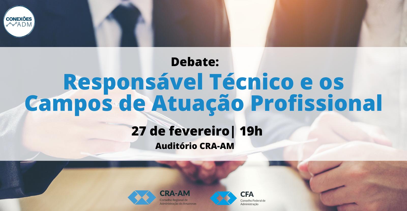 Debate: Responsável Técnico e os Campos de Atuação Profissional