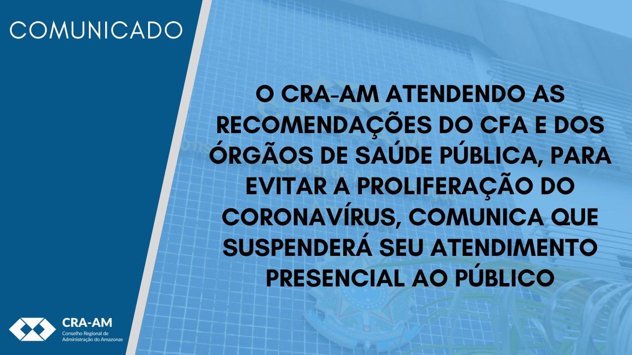 Medida visa defender o bem-estar dos Profissionais de Administração e funcionários do CRA-AM, bem como seus familiares.