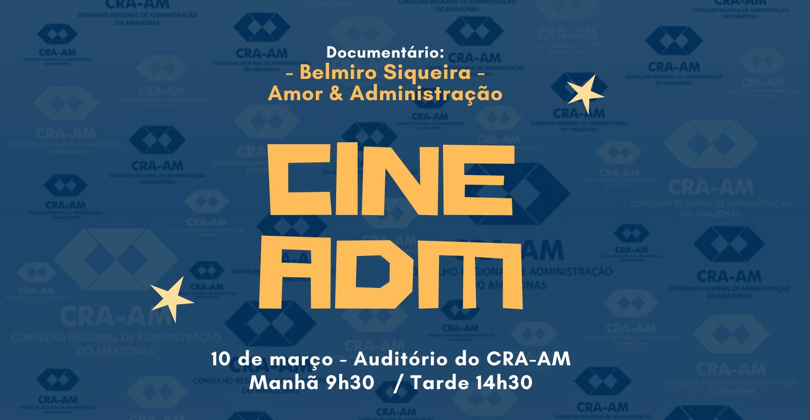 Cine ADM: Belmiro Siqueira – Amor & Administração
