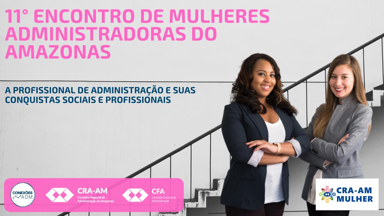 EVENTO ADIADO / A Profissional de Administração e suas conquistas sociais e profissionais