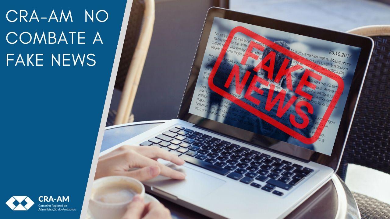 """CRA-AM lança campanha contra o compartilhamento de notícias falsas conhecidas como """"fake news"""""""