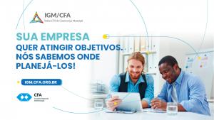 Notícia CFA – MPEs terão acesso exclusivo ao IGM-CFA