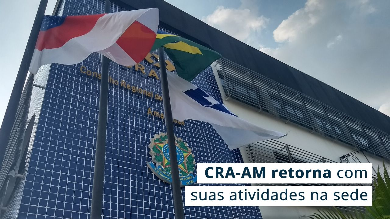 CRA-AM retoma atividades na sede, seguindo protocolos de segurança para evitar contágio ao COVID-19