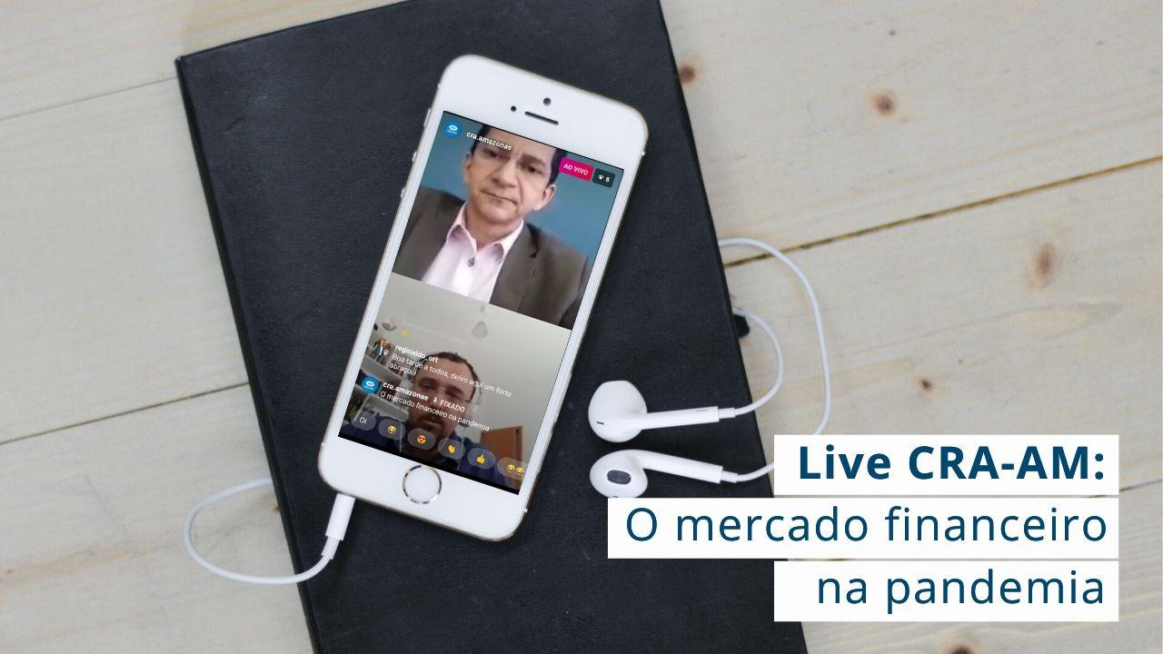 Live abordou os impactos da pandemia do COVID-19 no Mercado Financeiro no Brasil e no mundo