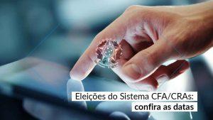 Eleições 2020 – CFA divulga calendário das Eleições do Sistema CFA/CRAs
