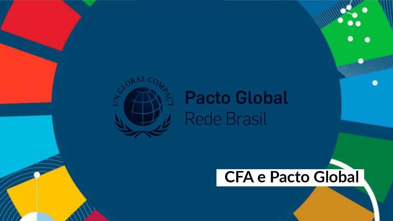 Notícia CFA – CFA assume compromisso e volta a ser signatário do Pacto Global