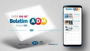Notícia CFA – Mais uma edição do Boletim ADM para você que quer saber tudo do Sistema