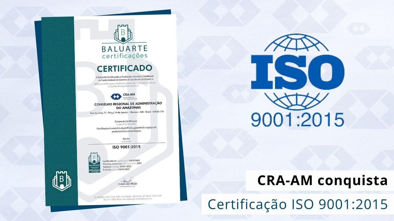 Certificação foi obtida após seis meses de trabalho envolvendo funcionários e conselheiros do CRA-AM