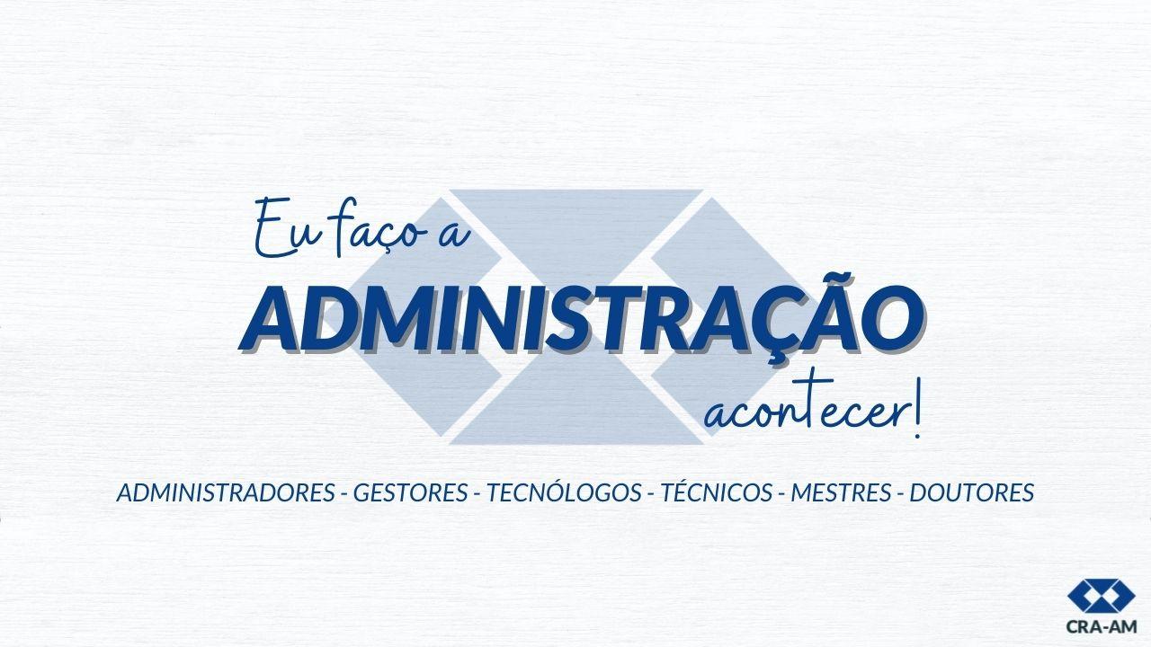Read more about the article CRA-AM lança campanha institucional com foco na valorização dos Profissionais da Administração