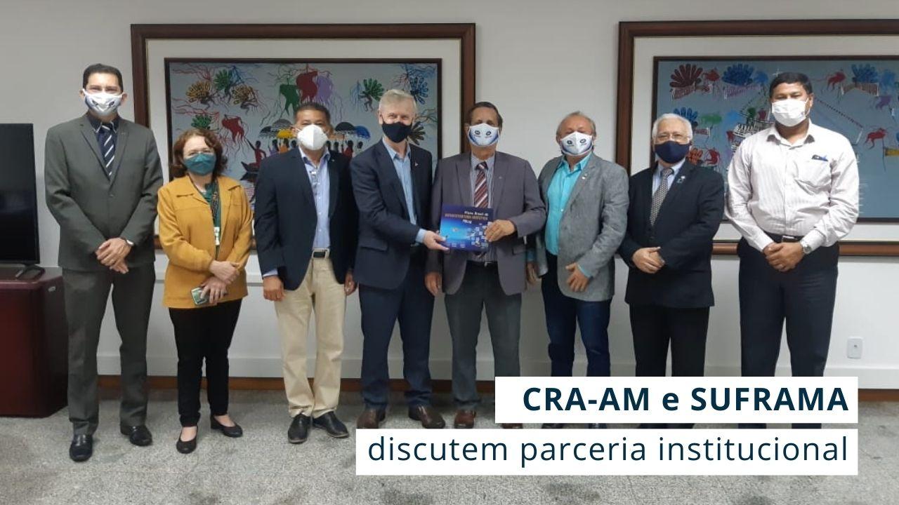 Em reunião, CRA-AM oferece apoio para auxiliar em projetos desenvolvidos pela SUFRAMA
