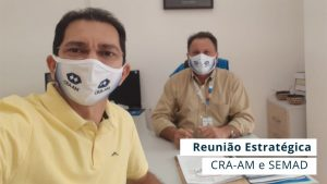 Reunião tem como intuito aproximar o CRA-AM dos profissionais que atuam na pasta administrativa municipal