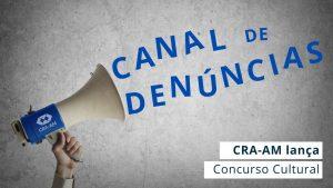 Concurso aberto aos profissionais e estudantes da área irá definir nome do canal de denúncias on-line do CRA-AM