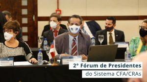 Presidente do CRA-AM participou desse importante encontro para alinhamento de ações e discussão de assuntos de interesse dos conselhos