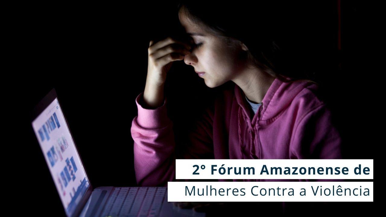 Violência contra a mulher na internet é o tema de evento promovido pela Comissão de Mulheres do CRA-AM
