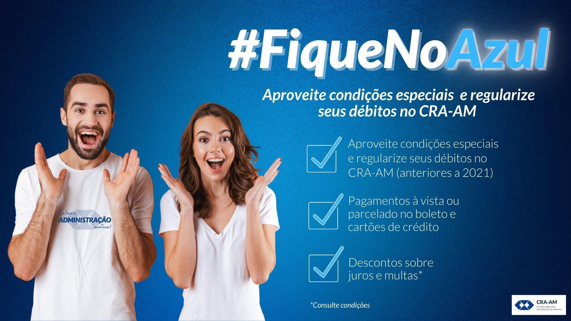 Regularize sua situação no CRA-AM e Fique no Azul!